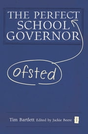 The Perfect (Ofsted) School Governor ebook by Tim Bartlett,Jackie Beere