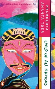 Child of All Nations ebook by Pramoedya Ananta Toer,Max Lane,Max Lane
