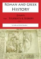 Roman and Greek History - Essays for Students and Seekers ebook by Sudha Hamilton, Robert Hamilton