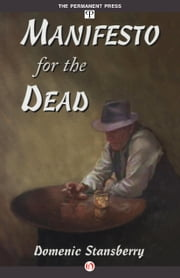 Manifesto for the Dead ebook by Domenic Stansberry