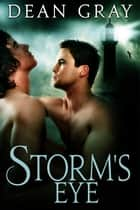 Storm's Eye ebook by Dean Gray