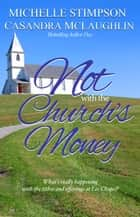 Not with the Church's Money ebook by Michelle Stimpson, CaSandra McLaughlin