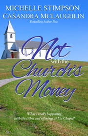 Not with the Church's Money ebook by Michelle Stimpson,CaSandra McLaughlin