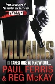 Villains - It Takes One to Know One ebook by Paul Ferris,Reg McKay