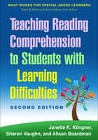 Teaching Reading Comprehension to Students with Learning Difficulties, 2/E ebook by Janette K. Klingner, PhD, Sharon Vaughn,...