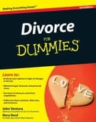 Divorce For Dummies ebook by John Ventura,Mary Reed