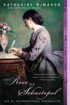 The Rose of Sebastopol ebook by Katharine McMahon
