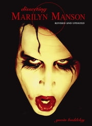 Dissecting Marilyn Manson ebook by Gavin Baddeley