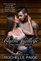 The Blythe College Complete Series ebook by Rochelle Paige