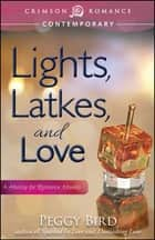 Lights, Latkes, and Love - A Holiday for Romance Novella ebook by Peggy Bird