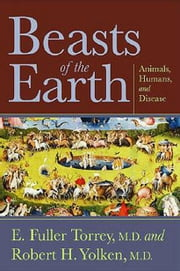 Beasts of the Earth: Animals, Humans, and Disease ebook by Torrey, E. Fuller