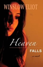 Heaven Falls ebook by Winslow Eliot