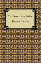 The French Revolution eBook by Thomas Carlyle