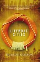 Lifeboat Cities - Making a New World ebook by Brendan Gleeson