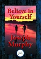 Believe in Yourself 電子書 by Joseph Dr. Murphy