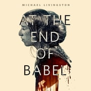 At the End of Babel - A Tor.Com Original audiobook by Michael Livingston