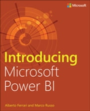 Introducing Microsoft Power BI ebook by Alberto Ferrari, Marco Russo