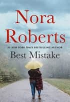 The Best Mistake - A Novella ebook by Nora Roberts