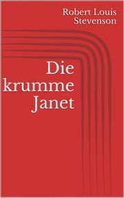 Die krumme Janet ebook by Robert Louis Stevenson