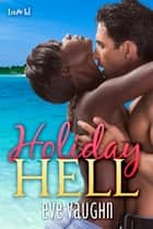 Holiday Hell ebook by Eve Vaughn