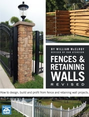 Fences & Retaining Walls Revised ebook by William McElroy,Dan Atcheson