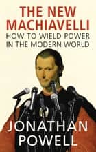 The New Machiavelli ebook by Jonathan Powell