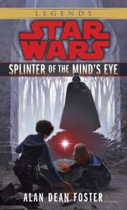 Splinter of the Mind's Eye: Star Wars Legends ebook by Alan Dean Foster