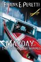 Mayday at Two Thousand Five Hundred ebook by