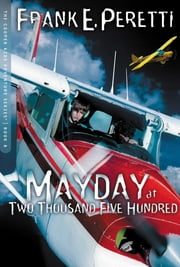 Mayday at Two Thousand Five Hundred ebook by Frank Peretti