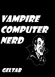 Vampire Computer Nerd ebook by Geltab