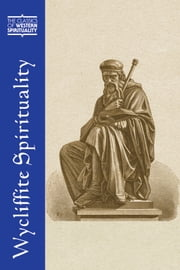 Wycliffite Spirituality ebook by Edited and translated by J. Patrick Hornbeck II,Stephen E. Lahey,and Fiona Somerset