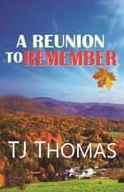 A Reunion to Remember ebook by TJ Thomas