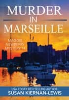 Murder in Marseille ebook by Susan Kiernan-Lewis