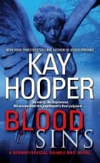 Blood Sins - A Bishop/Special Crimes Unit Novel eBook by Kay Hooper