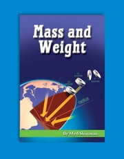 Mass and Weight - Reading Level 4 ebook by Myrl Shireman