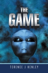 The Game ebook by Terence J Henley
