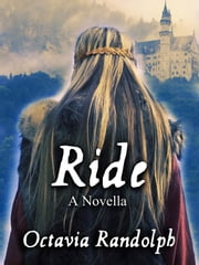 Ride: A Novella: The Story of Lady Godiva ebook by Octavia Randolph