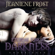 Eternal Kiss of Darkness audiobook by Jeaniene Frost