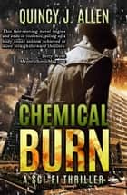 Chemical Burn ebook by Quincy J. Allen