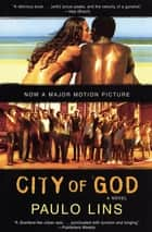 City of God - A Novel ebook by Paulo Lins, Alison Entrekin