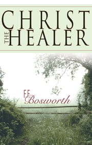Christ The Healer ebook by Fred Bosworth