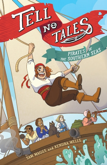 Tell No Tales - Pirates of the Southern Seas ebook by Sam Maggs