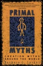 Primal Myths ebook by Barbara C. Sproul