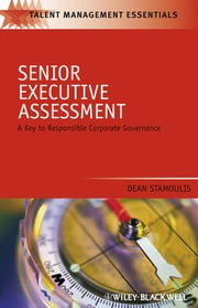 Senior Executive Assessment - A Key to Responsible Corporate Governance ebook by Dean Stamoulis