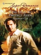 One Man To Protect Them ebook by Suzanne Cox