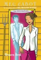 Heaven Sent: The Mediator 6 ebook by Meg Cabot
