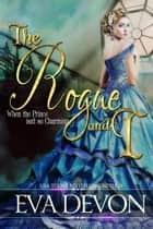 The Rogue and I ebook by Eva Devon