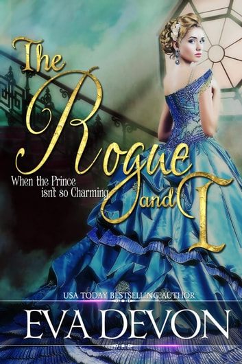 The Rogue and I - Must Love Rogues, #1 ebook by Eva Devon