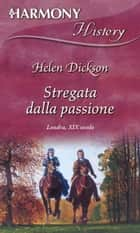 Stregata dalla passione ebook by Helen Dickson