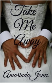 Take Me Away ebook by Amarinda Jones